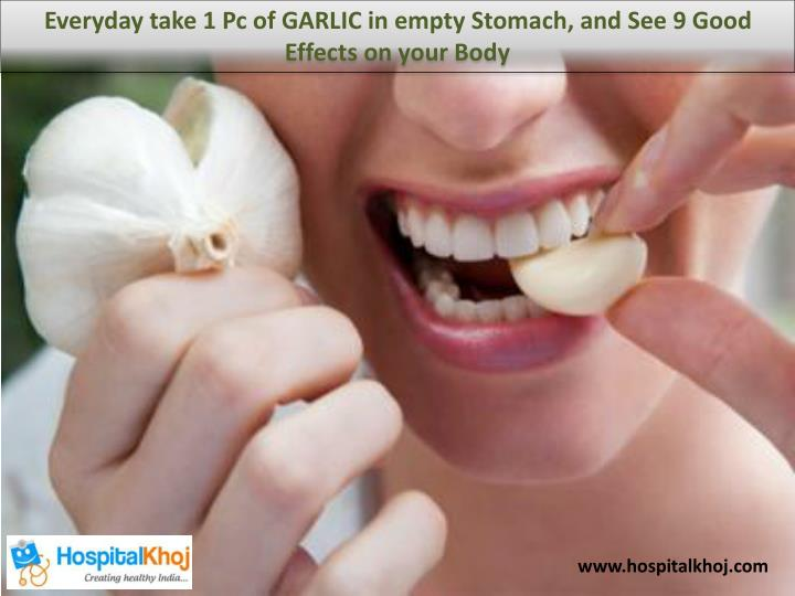 Everyday take 1 Pc of GARLIC in empty Stomach, and See 9 Good Effects on your Body