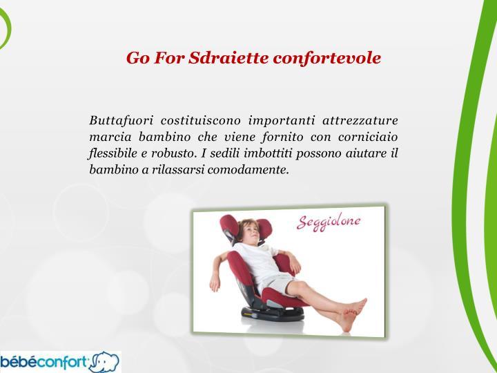 Go For Sdraiette confortevole