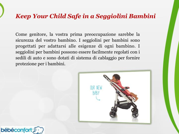 Keep Your Child Safe in a Seggiolini Bambini