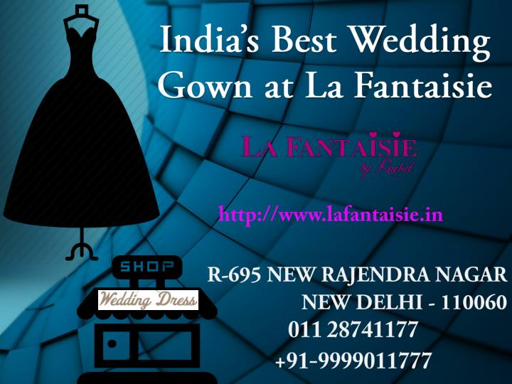 India's Best Wedding Gown at La