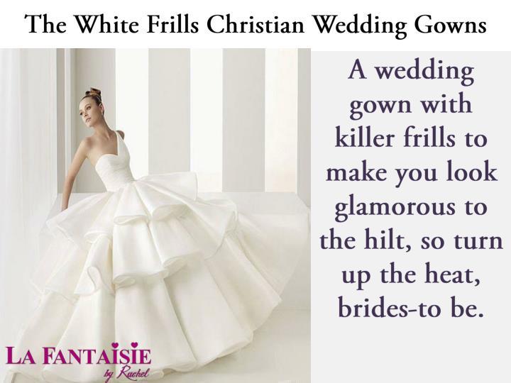 The White Frills Christian Wedding