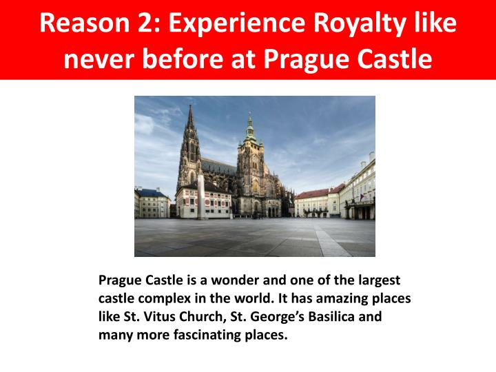 Reason 2: Experience Royalty like never before at Prague Castle