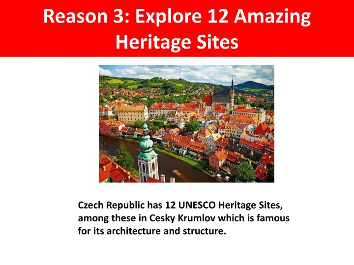 Reason 3: Explore 12 Amazing Heritage Sites