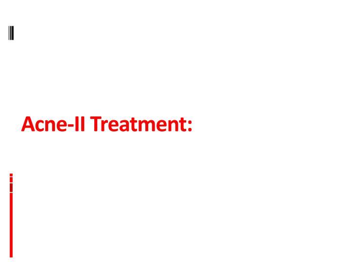 Acne-II Treatment:
