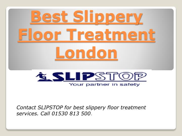 Best slippery floor treatment london