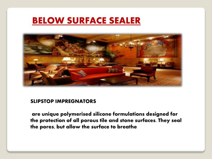 BELOW SURFACE SEALER