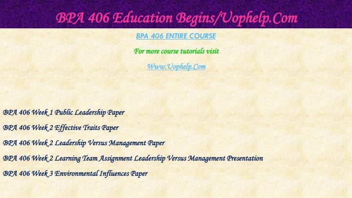 BPA 406 Education Begins/Uophelp.Com
