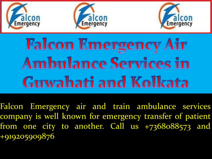 Falcon Emergency Air Ambulance Services in Guwahati and Kolkata