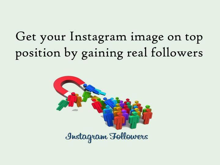 Get your instagram image on top position by gaining real followers