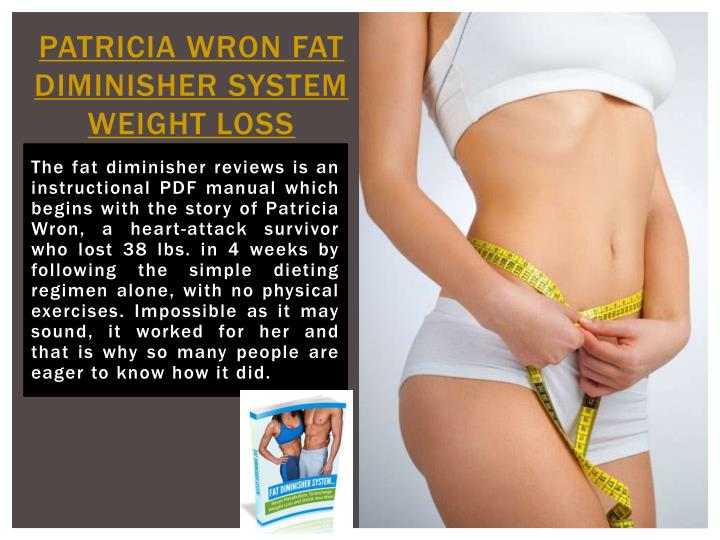 Patricia wron fat diminisher system weight loss
