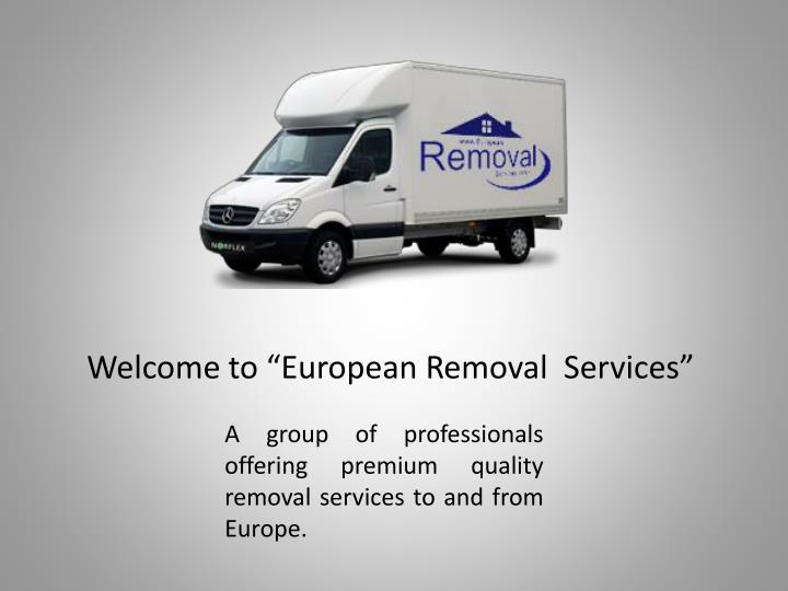 "Welcome to ""European Removal  Services"""