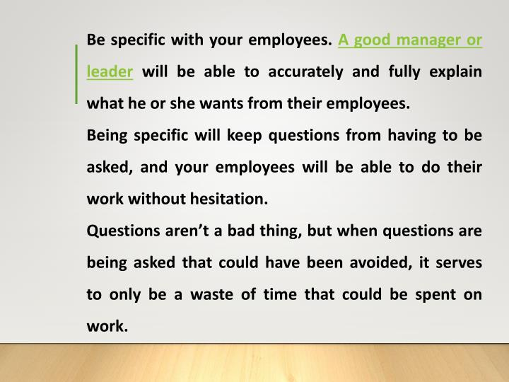 Be specific with your employees.
