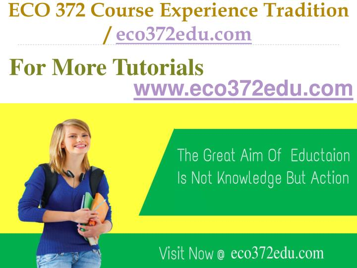 Eco 372 course experience tradition eco372edu com