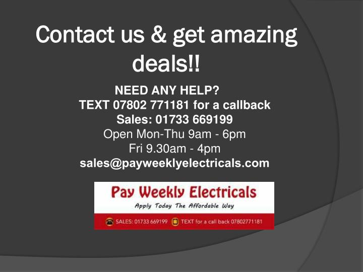 Contact us & get amazing deals!!