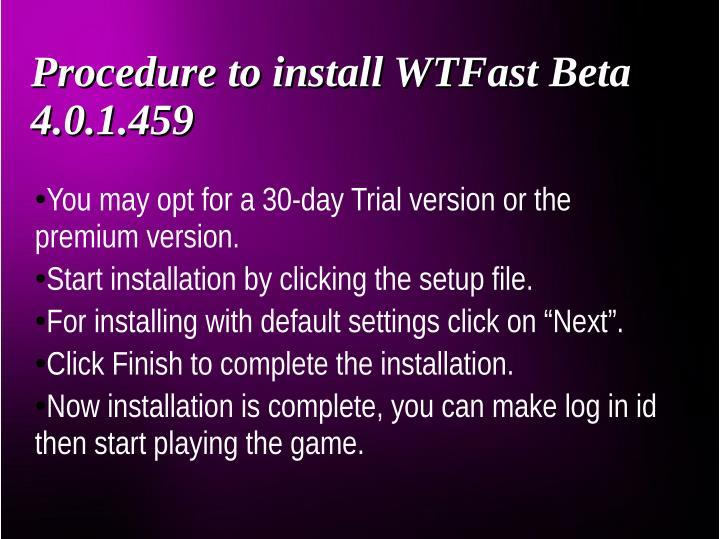 Procedure to install WTFast Beta