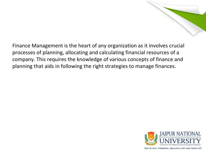 Finance Management is the heart of any organization as it involves crucial processes of planning, al...