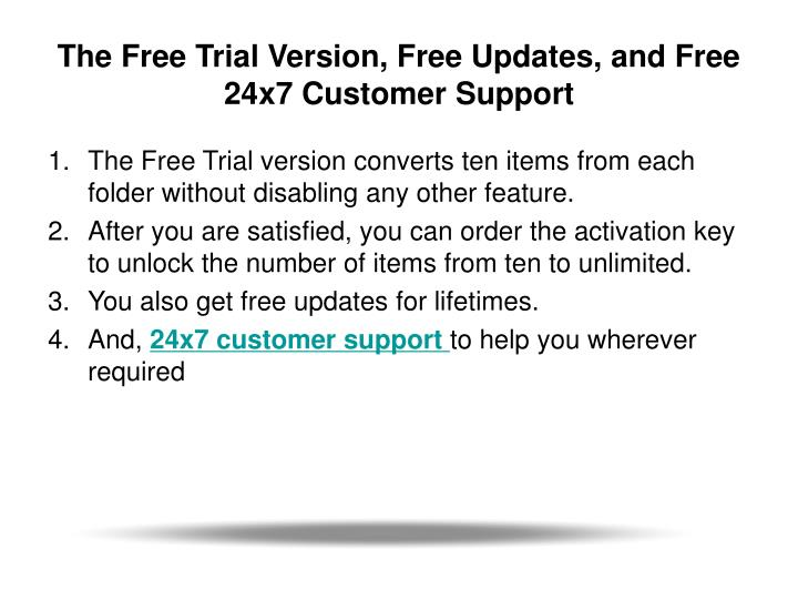 The Free Trial Version, Free Updates, and Free 24x7 Customer Support