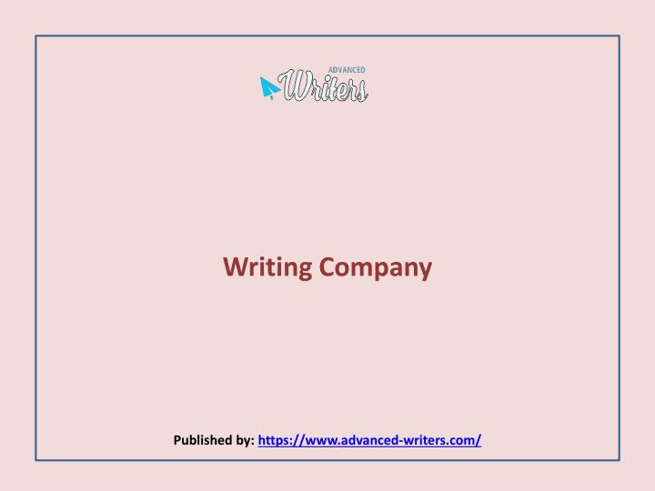 Writing company published by https www advanced writers com