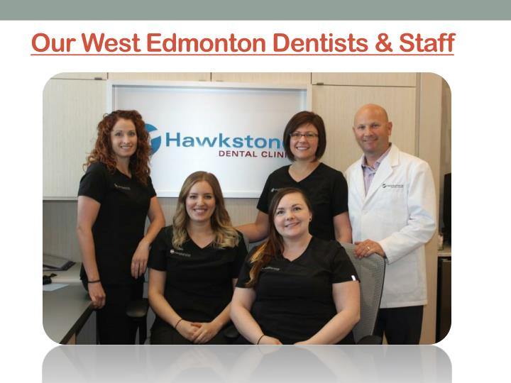 Our West Edmonton Dentists & Staff