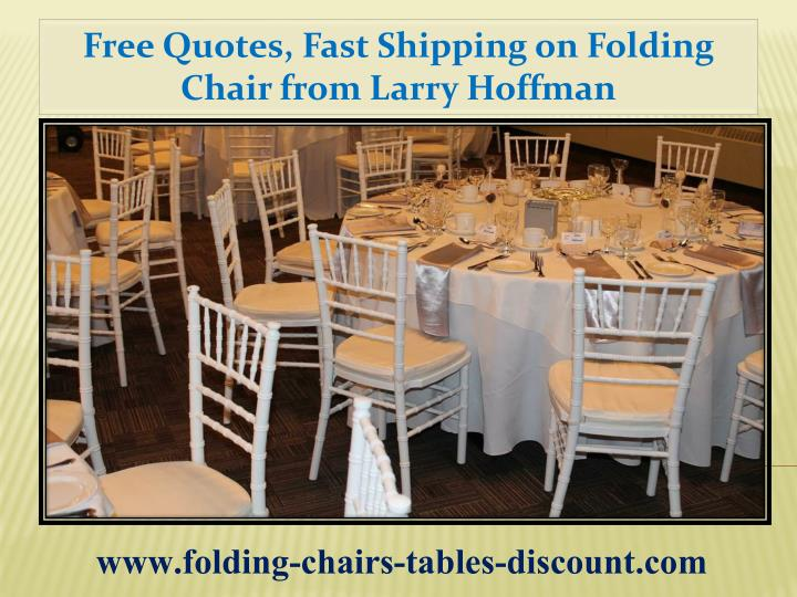 Free Quotes, Fast Shipping on Folding Chair from Larry Hoffman