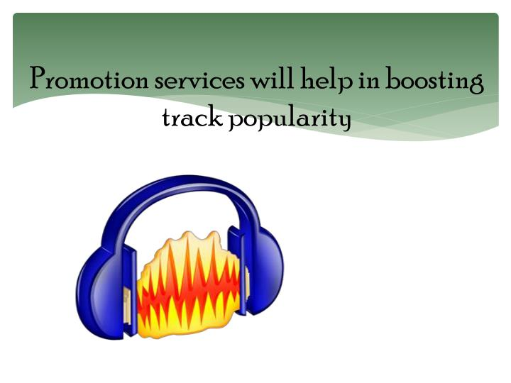 Promotion services will help in boosting track popularity