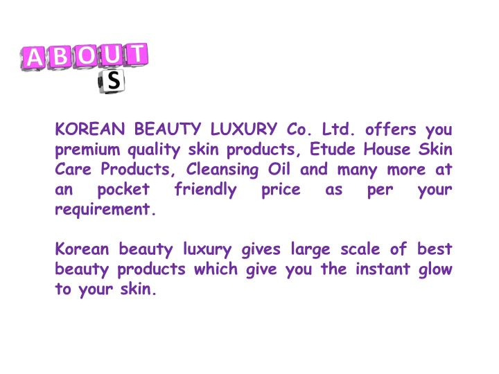 KOREAN BEAUTY LUXURY Co. Ltd. offers you premium quality skin products, Etude House Skin Care Products, Cleansing Oil and many more at an pocket friendly price as per your requirement.