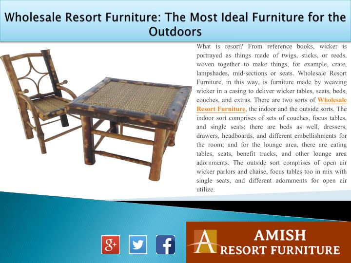 Wholesale Resort Furniture: The Most Ideal Furniture for the Outdoors