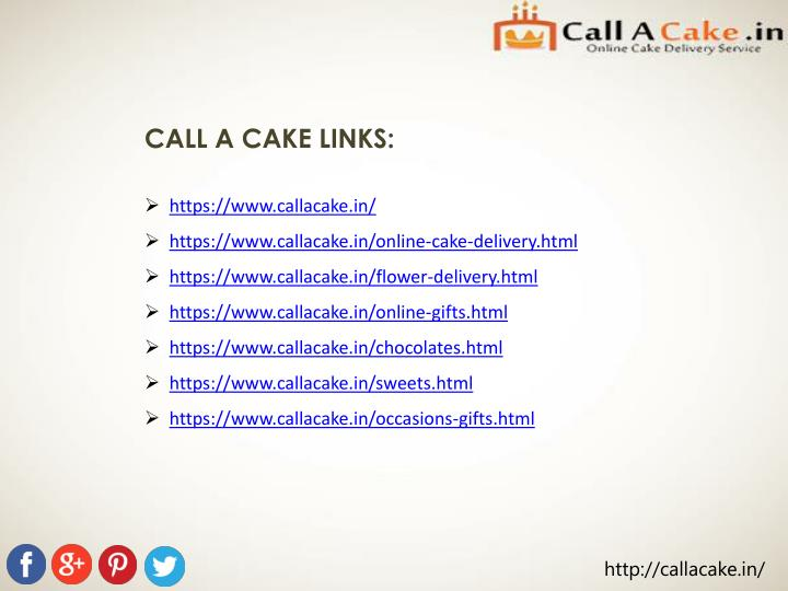 CALL A CAKE LINKS:
