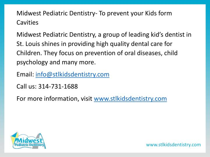 Midwest Pediatric Dentistry- To prevent your Kids form Cavities