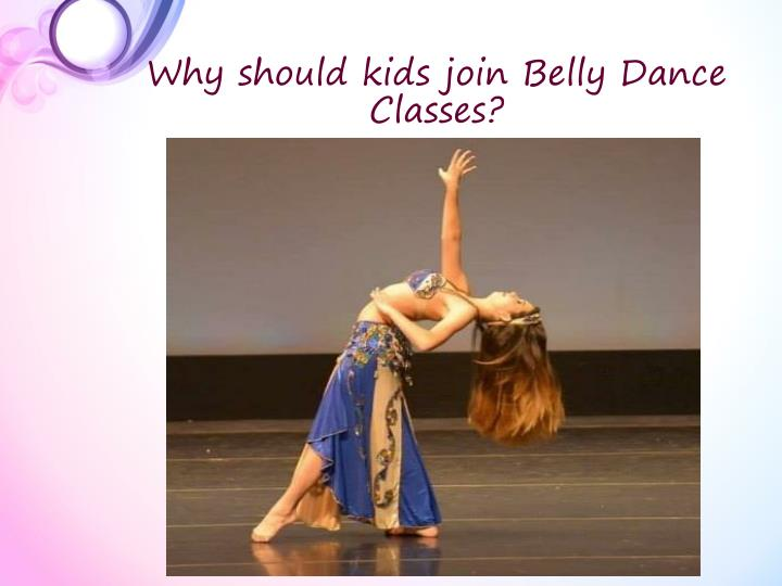 Why should kids join belly dance classes1