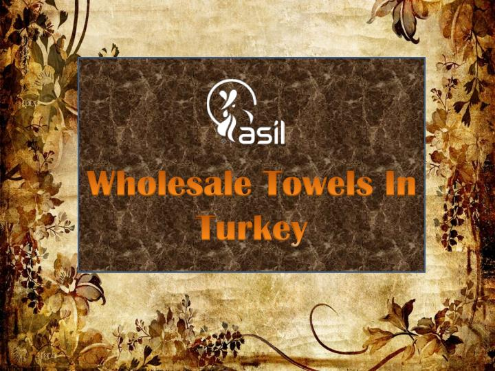 Wholesale Towels In Turkey