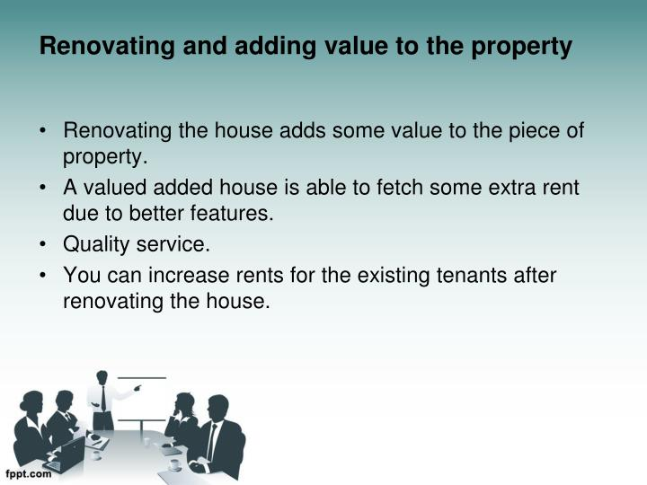 Renovating and adding value to the property