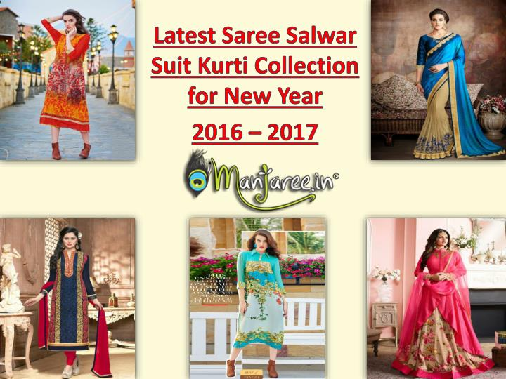 Latest saree salwar suit kurti collection for new year 2016 2017