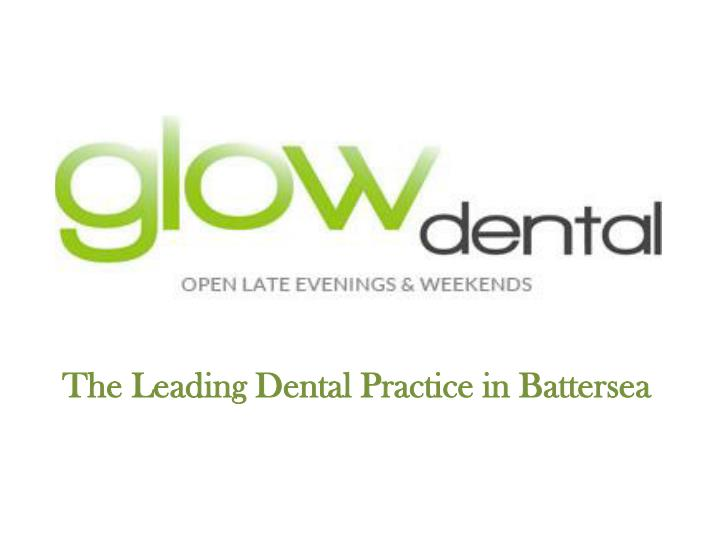The Leading Dental Practice in Battersea