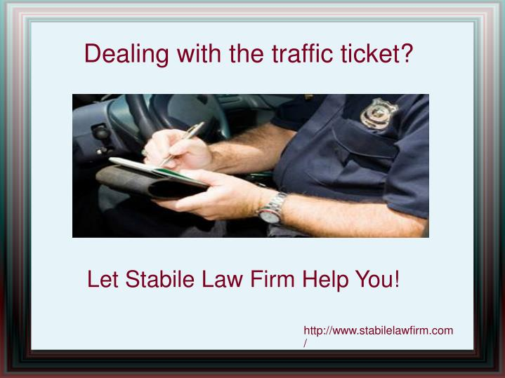 Dealing with the traffic ticket?