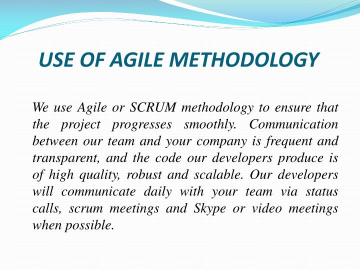USE OF AGILE METHODOLOGY