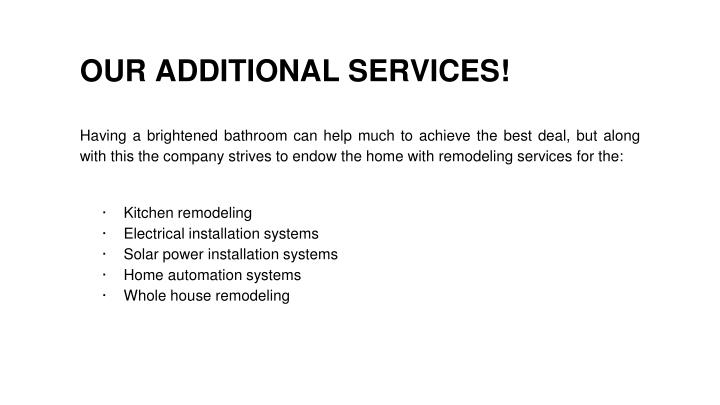 OUR ADDITIONAL SERVICES!