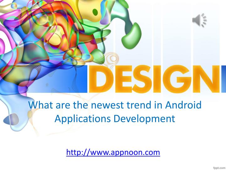 What are the newest trend in android applications development