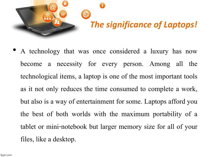 The significance of Laptops!