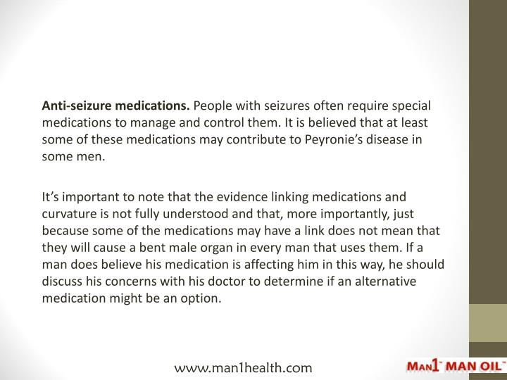 Anti-seizure medications.