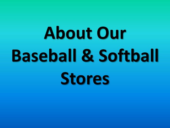 About our baseball softball stores