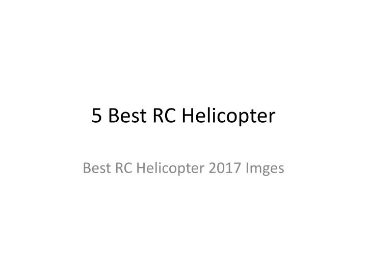 5 Best RC Helicopter