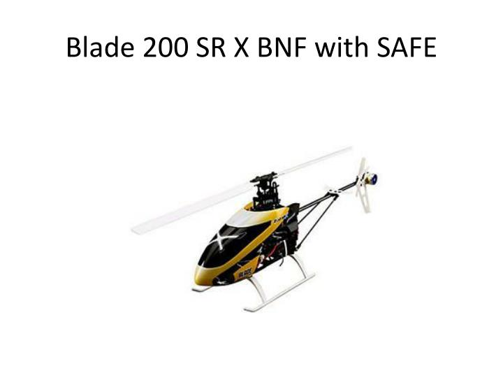 Blade 200 SR X BNF with SAFE