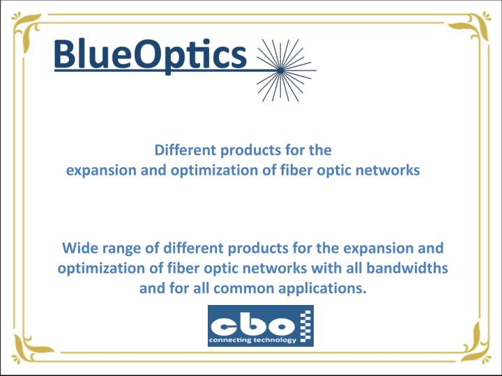 Different products for the expansion and optimization of fiber optic networks