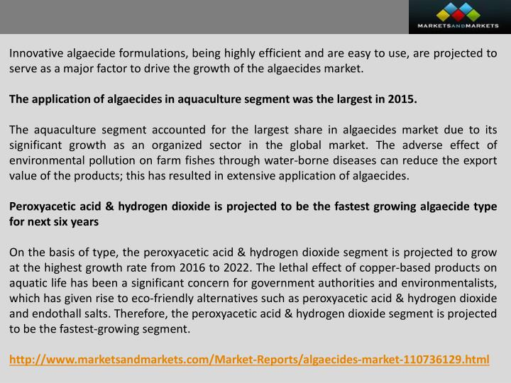 Innovative algaecide formulations, being highly efficient and are easy to use, are projected to serve as a major factor to drive the growth of the algaecides market