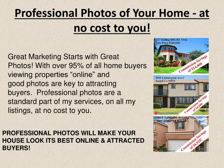 Professional Photos of Your Home- at no cost to you!
