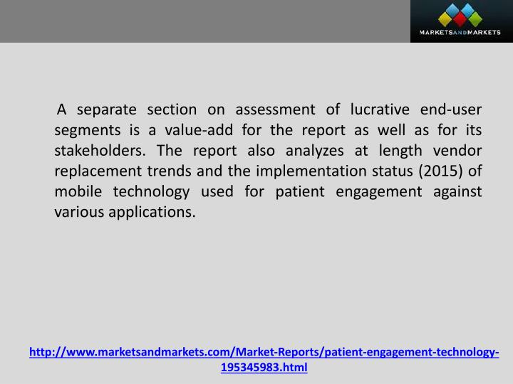 A separate section on assessment of lucrative end-user segments is a value-add for the report as well as for its stakeholders. The report also