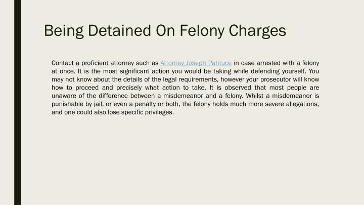 Being Detained On Felony Charges