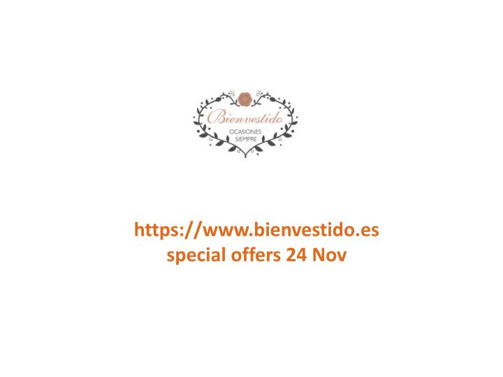 Https://www.bienvestido.esspecial offers 24 Nov