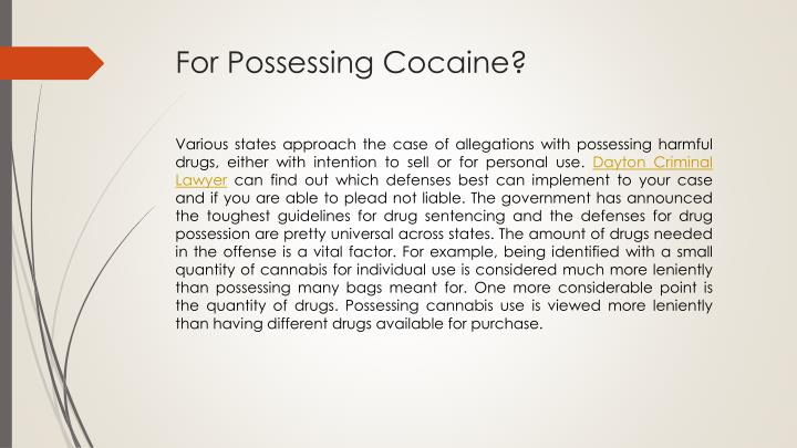 For possessing cocaine